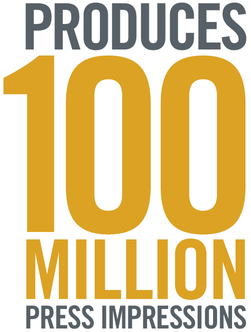 produced 100 million press impressions